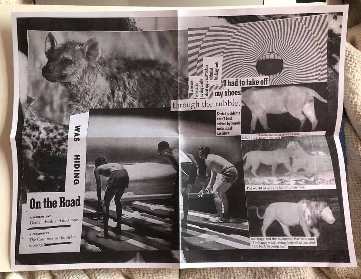 Black and white Xerox of a collage. Photos include hyena young, men in bathing suits on surf boards, lions and pigs. Text reads: Was hiding, ON the Road, Through the rubble.