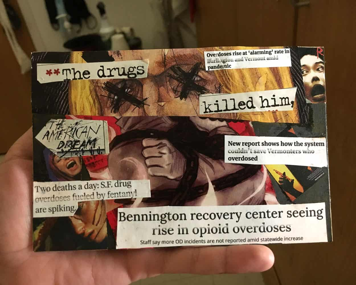 A collage postcard with a n image of a person with their eyes scratched out and text about opioid deaths.